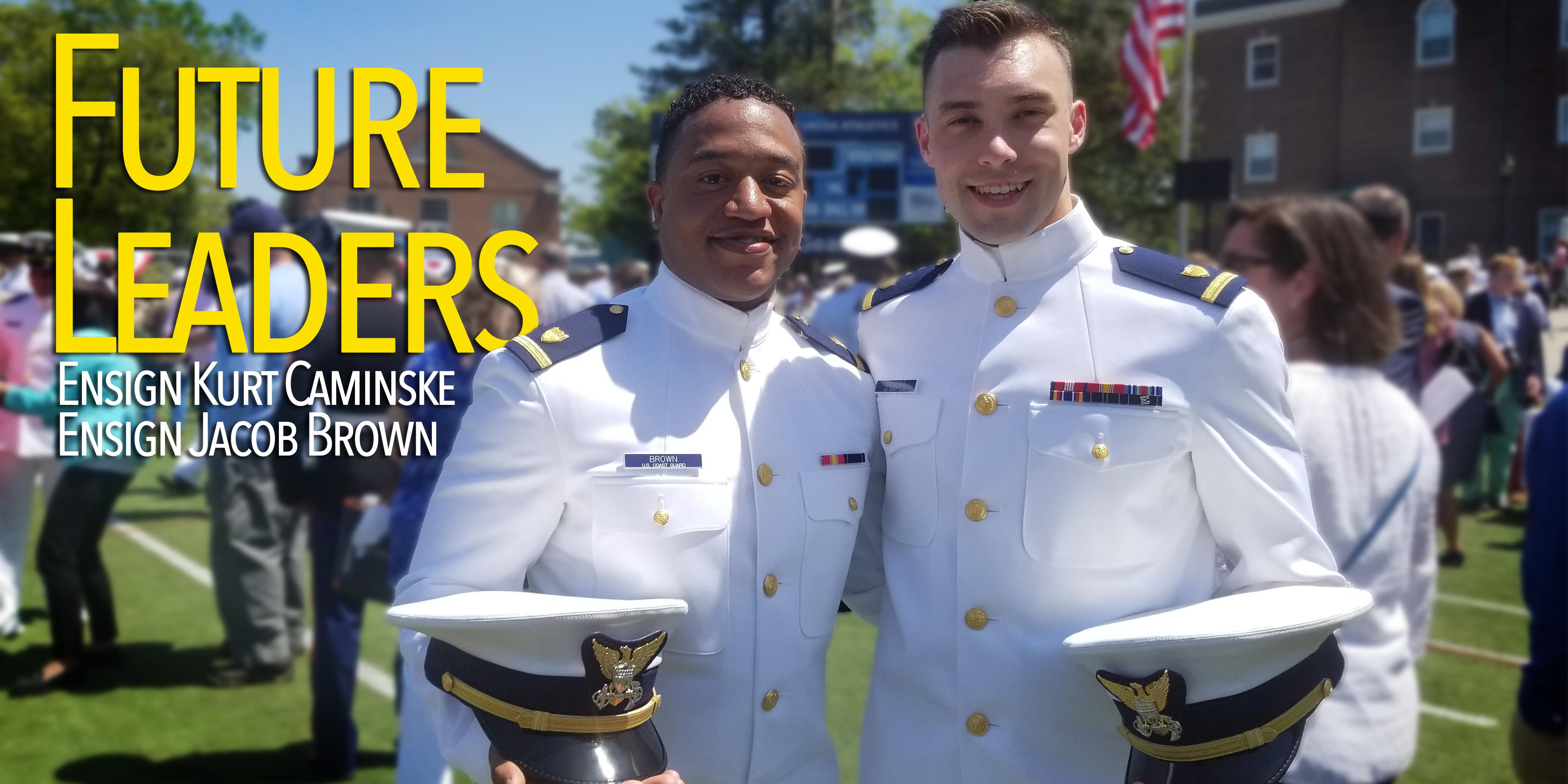 Future Leaders: Ensigns Kurt Caminske and Jacob Brown