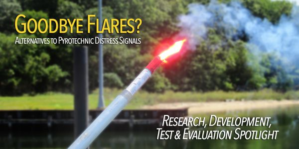 Research, Development, Test and Evaluation Spotlight: Alternatives to pyrotechnic distress signals